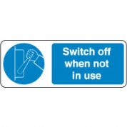Mandatory Safety Sign - Switch Off When Not 145